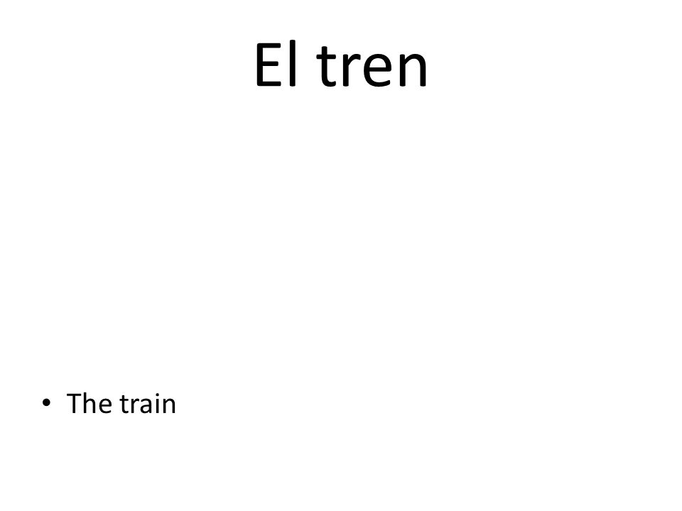 El tren The train