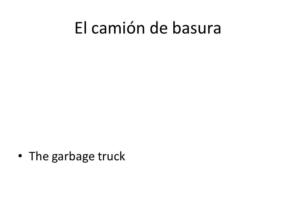 El camión de basura The garbage truck