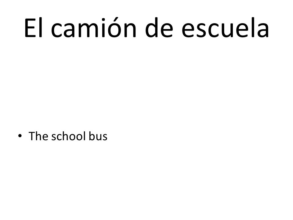El camión de escuela The school bus