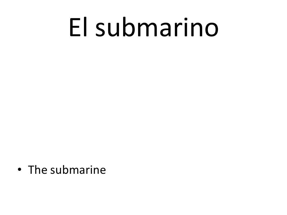 El submarino The submarine
