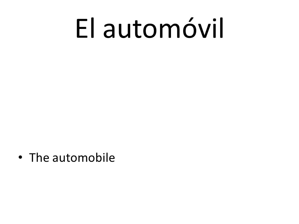 El automóvil The automobile