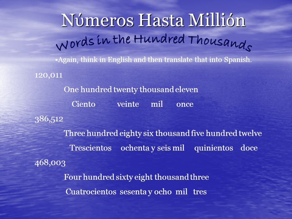 N meros Hasta Milli n Again, think in English and then translate that into Spanish.