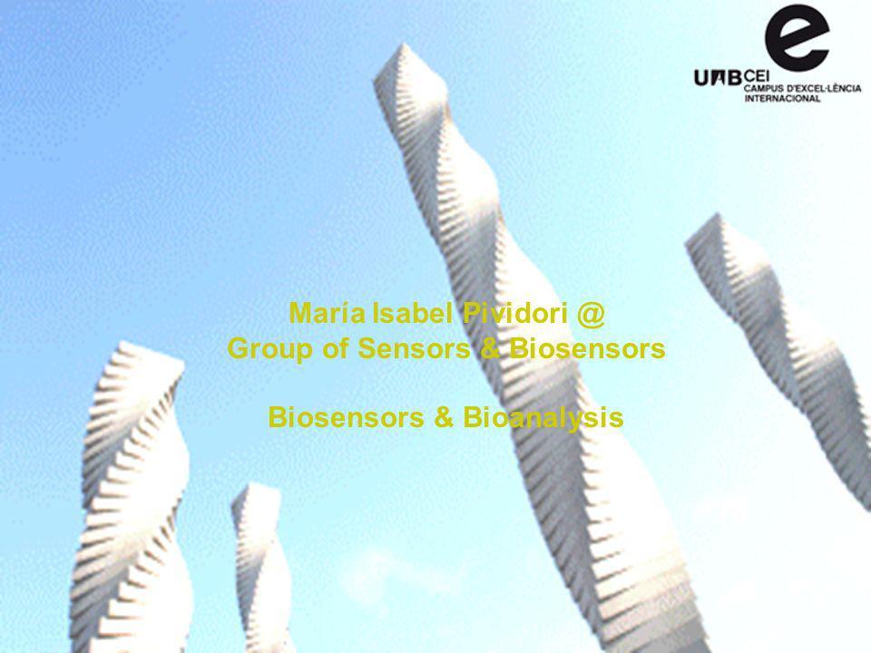 María Isabel Pividori @ Group of Sensors & Biosensors Biosensors & Bioanalysis