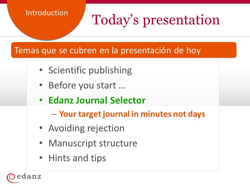 Scientific publishing Why publish? Nature is complex