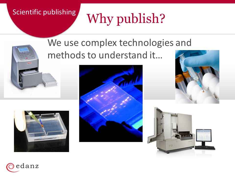 Scientific publishing Journal editors and reviewers ask themselves … Is the manuscript novel.