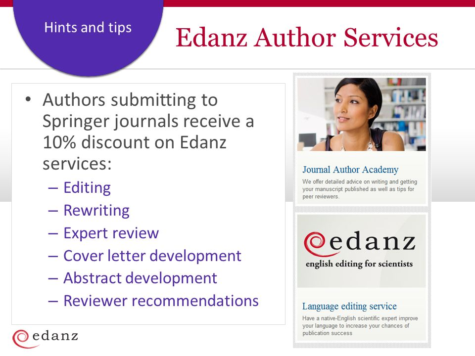 Coverage and Staffing Plan Hints and tips Edanz Author Services Authors submitting to Springer journals receive a 10% discount on Edanz services: – Editing – Rewriting – Expert review – Cover letter development – Abstract development – Reviewer recommendations