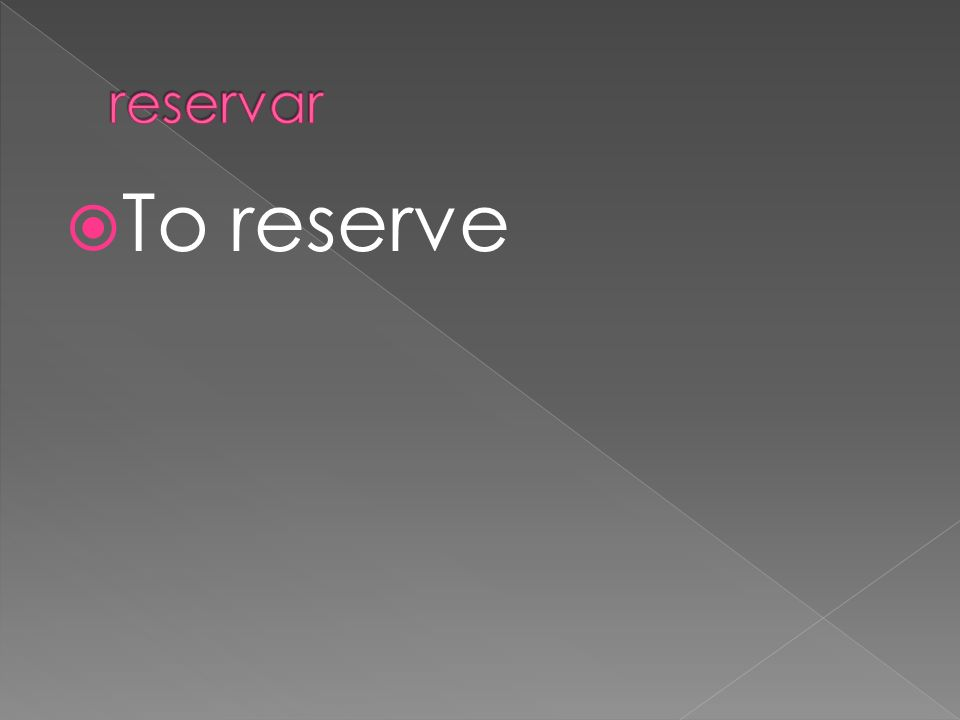 To reserve