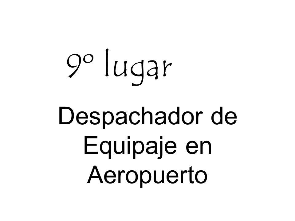 9º lugar Despachador de Equipaje en Aeropuerto