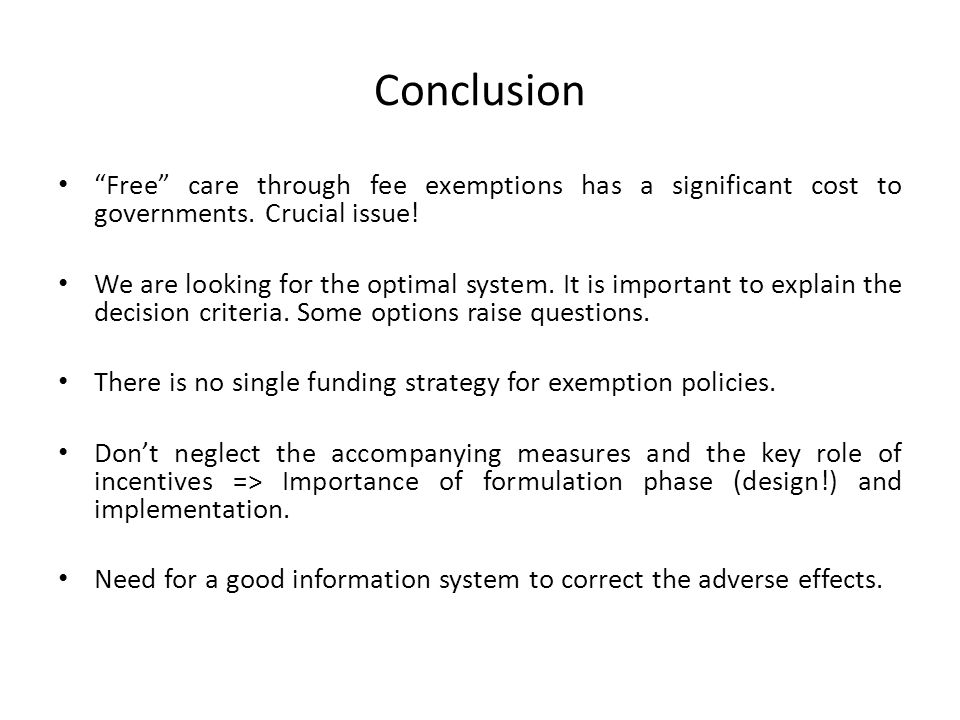 Conclusion Free care through fee exemptions has a significant cost to governments.