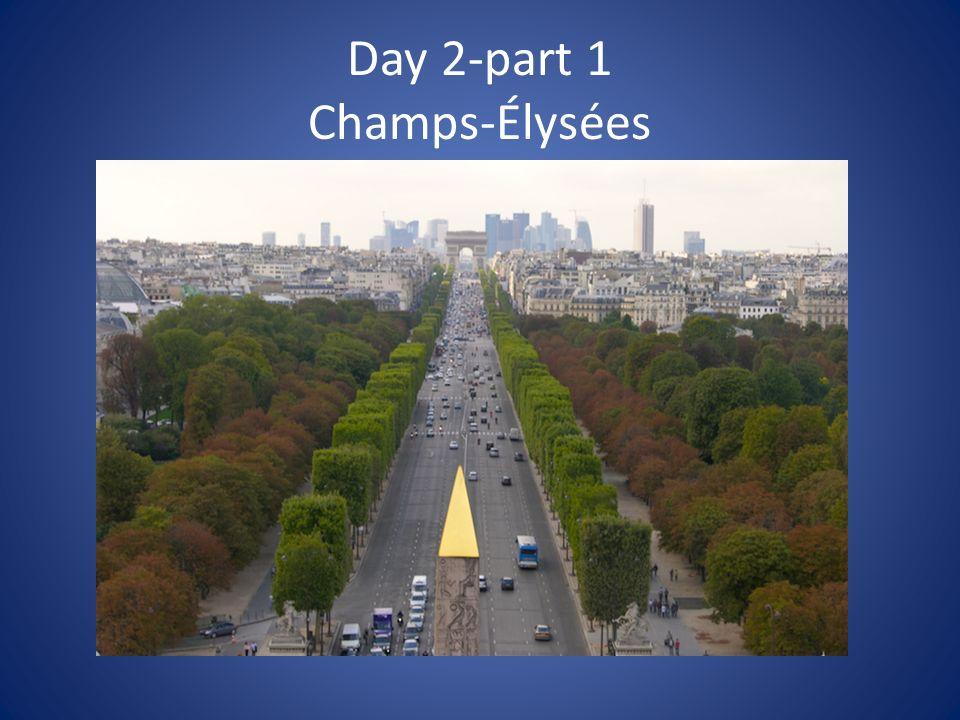 Day 2-part 1 Champs-Élysées