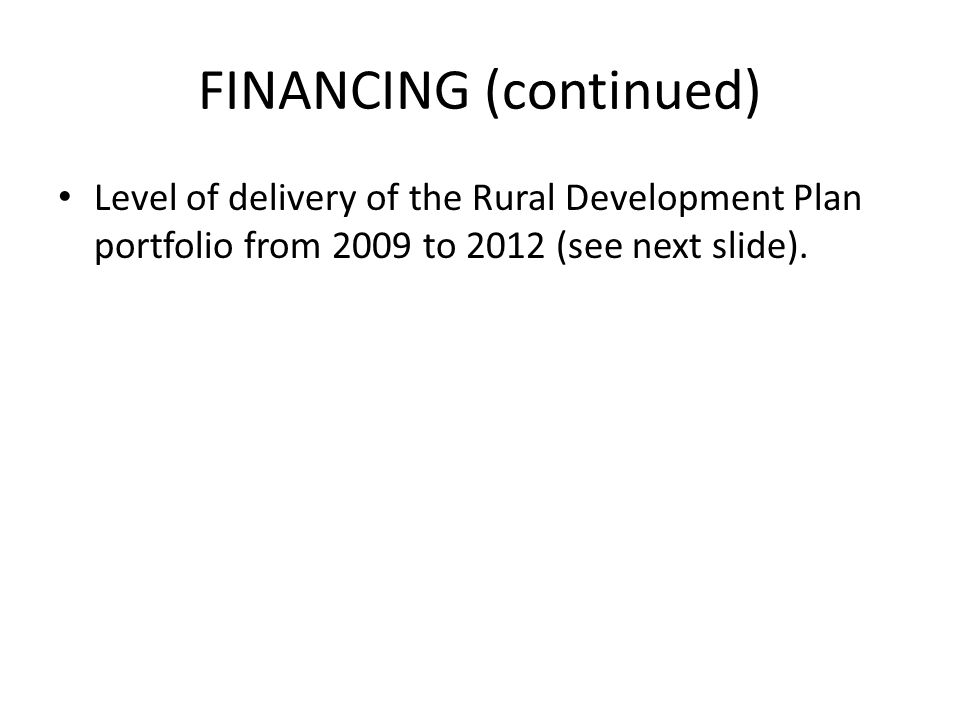 Level of delivery of the Rural Development Plan portfolio from 2009 to 2012 (see next slide).