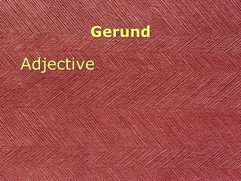 Gerund Adjective