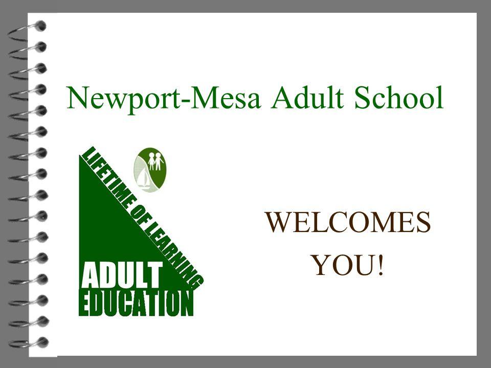 WELCOMES YOU! Newport-Mesa Adult School