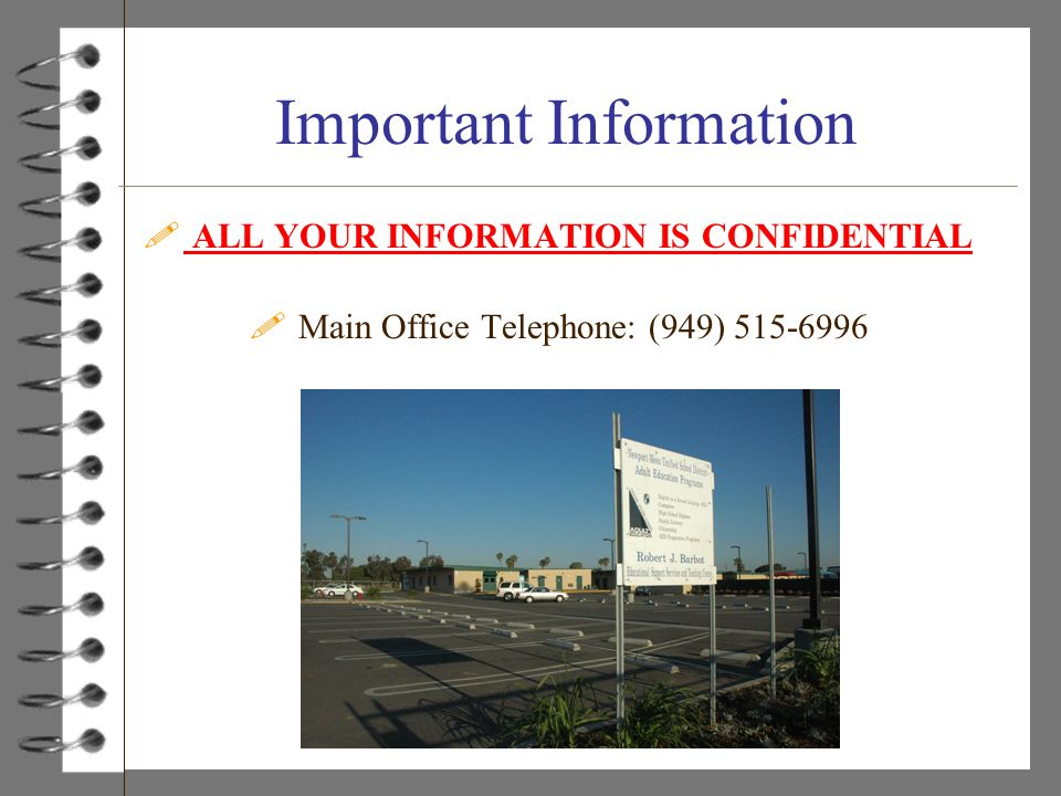 Important Information . ALL YOUR INFORMATION IS CONFIDENTIAL .