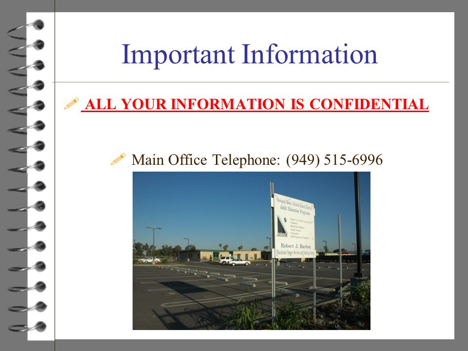 Important Information ! ALL YOUR INFORMATION IS CONFIDENTIAL ! Main Office Telephone: (949) 515-6996
