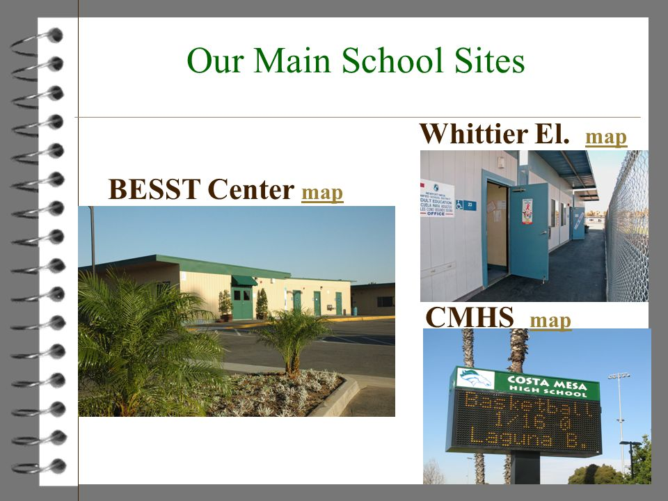 Our Main School Sites BESST Center map map Whittier El. map map CMHS map map