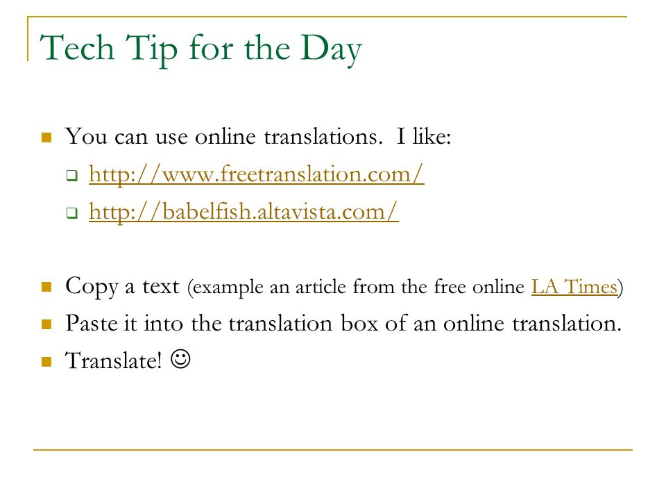 Tech Tip for the Day You can use online translations.