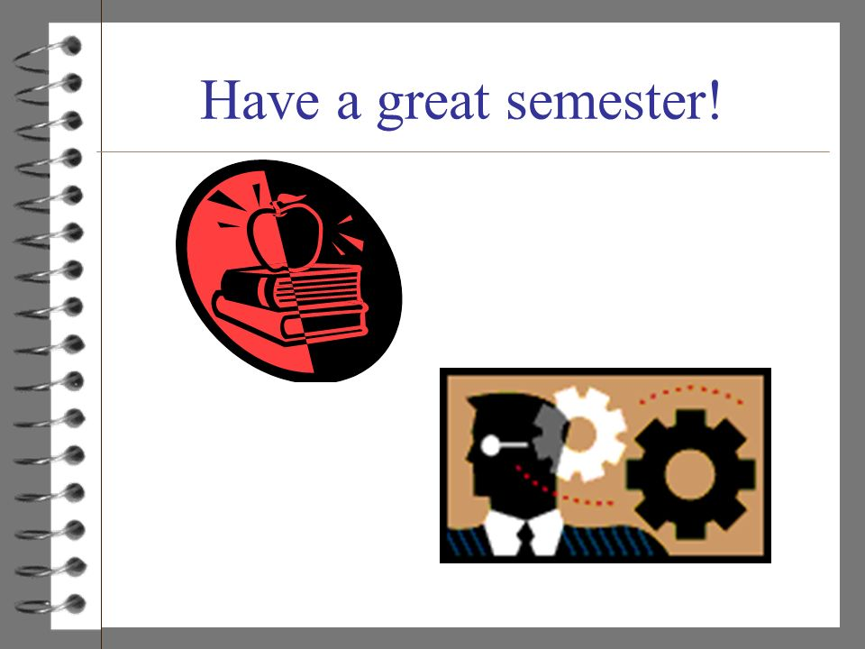 Have a great semester!