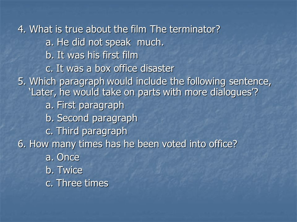 4. What is true about the film The terminator. a.
