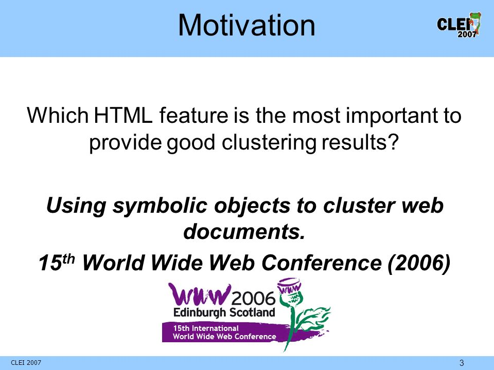 CLEI 2007 3 Motivation Which HTML feature is the most important to provide good clustering results.