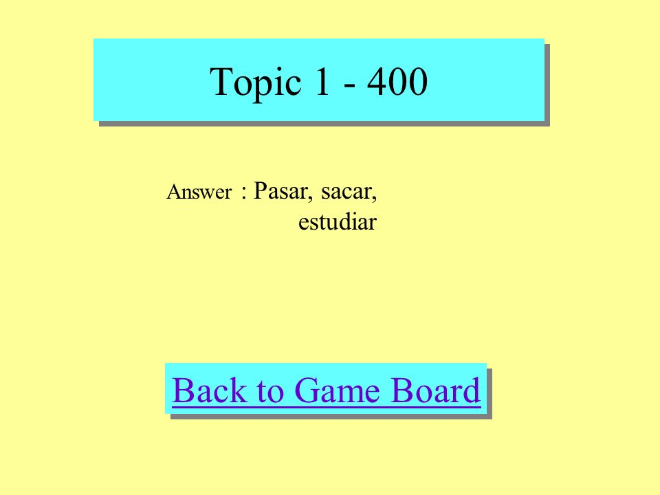Topic 1 - 400 Check Your Answer Question: to spend time, to take out, to study