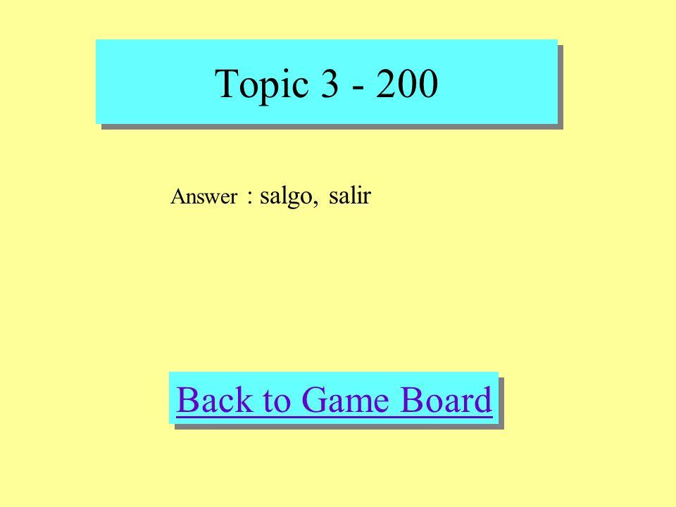 Topic 3 - 200 Check Your Answer Question : Fill in the blank Yo ______ con mis amigas todos los dias.