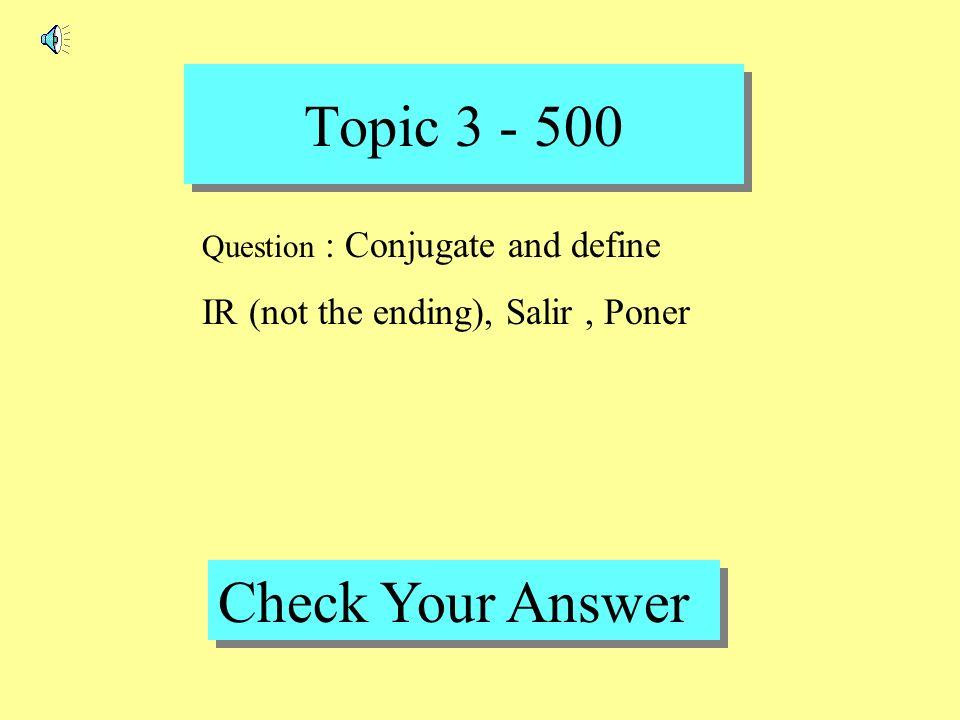 Topic 3 - 400 Back to Game Board Answer : AR ER IR O Amos O Emos O Imos As Es Es A An E En E En