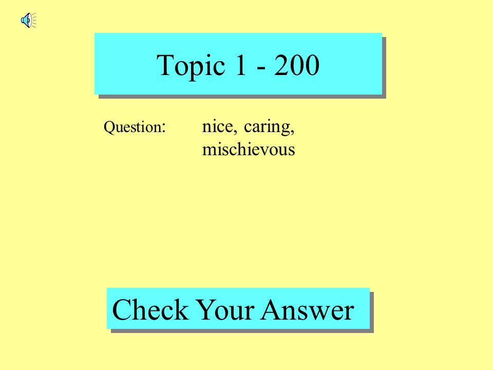 Topic 1 - 100 Back to Game Board Answer : Hace mucho viento