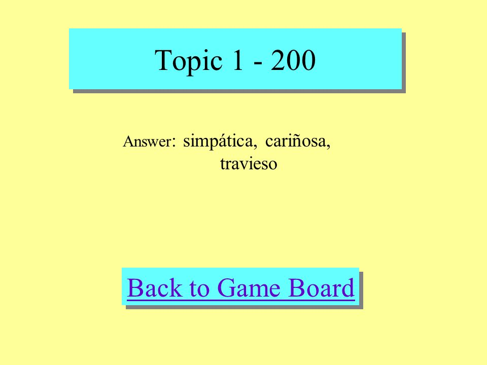 Topic 1 - 200 Check Your Answer Question : nice, caring, mischievous