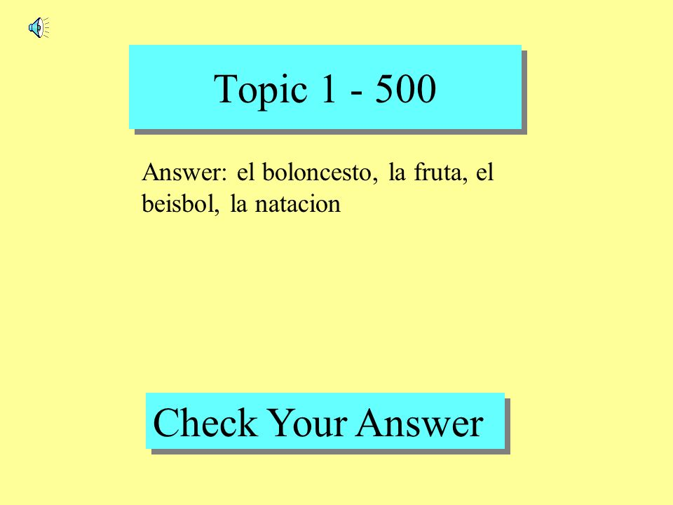 Topic 1 - 400 Back to Game Board Question: el baloncesto