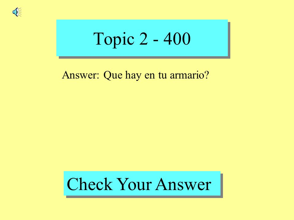 Topic 2 - 300 Back to Game Board Question: Estoy….