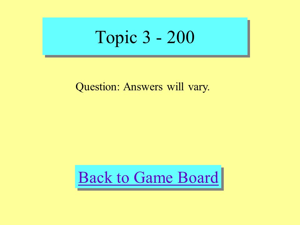 Topic 3 - 200 Check Your Answer Answer: What are the rules when using indefinite articles