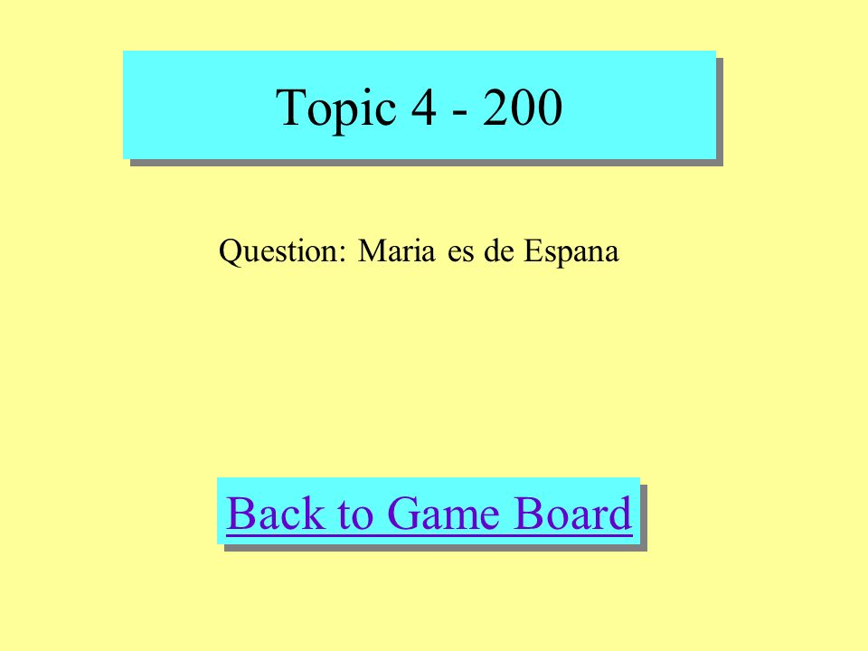 Topic 4 - 200 Check Your Answer Answer: Translate: Maria is from Spain