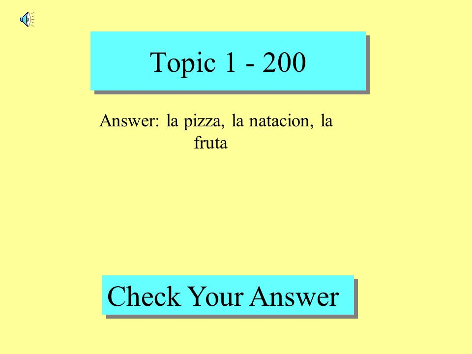 Topic 1 - 100 Back to Game Board Question: La tarea