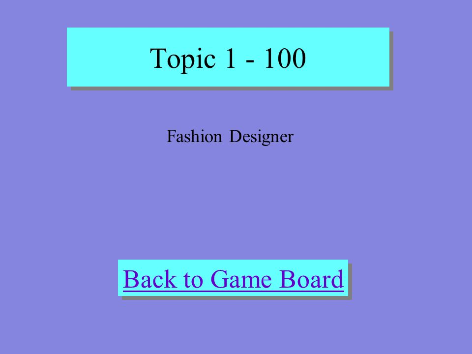 Topic 1 - 100 Check Your Answer Diseñador de modas