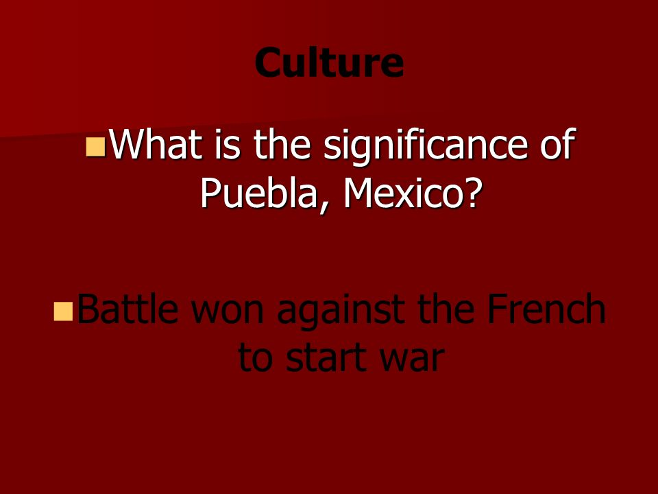 Culture What is the significance of Puebla, Mexico.