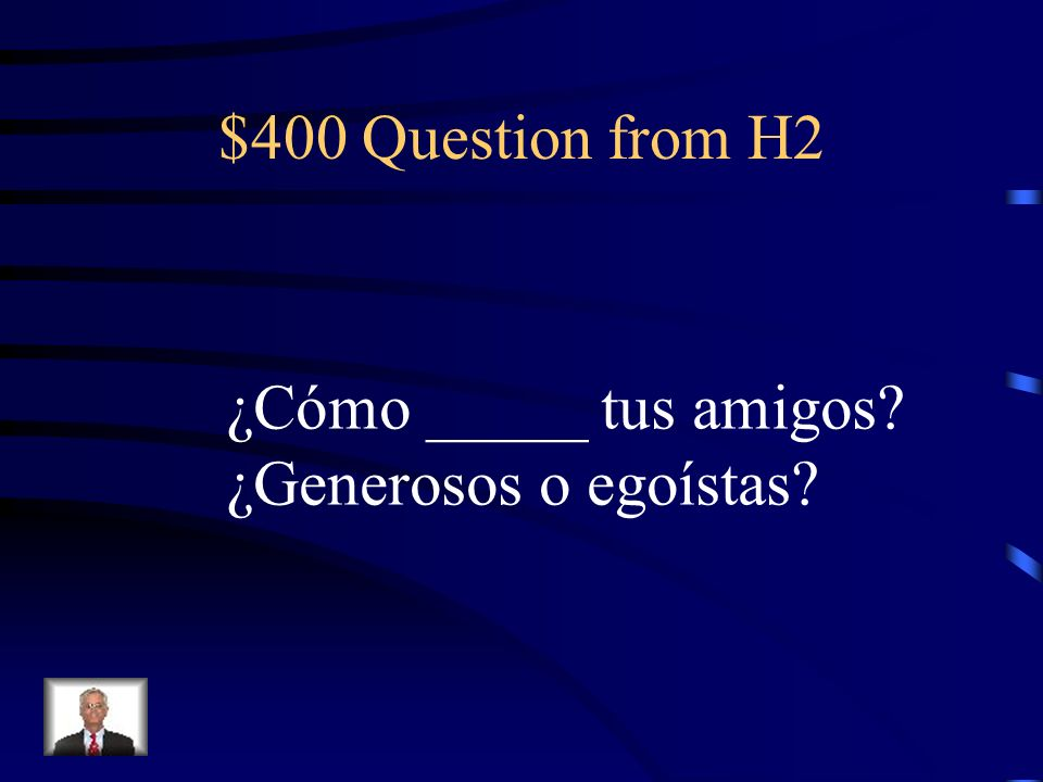 $300 Answer from H2 Está (location) Es (basic char)