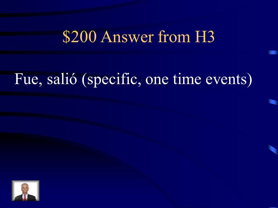$200 Question from H3 Ayer mi familia (ir) ______ al cine para ver una película y después (salir)_______ a comer.