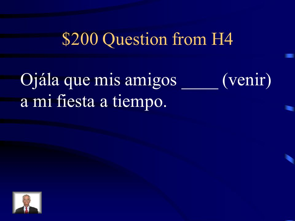 $100 Answer from H4 Ser- seasaber- sepa Dar- déhaber- haya Estar- esté Ir- vaya