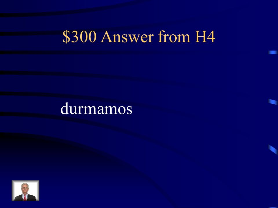 $300 Question from H4 La profesora nos recomienda que no ______(dormir) en clase.