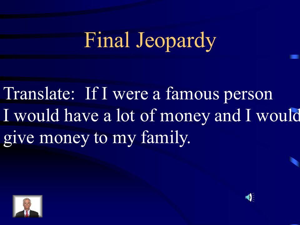 $500 Answer from H5 Le gusta que sus amigos sean cómicos y no chismosos.