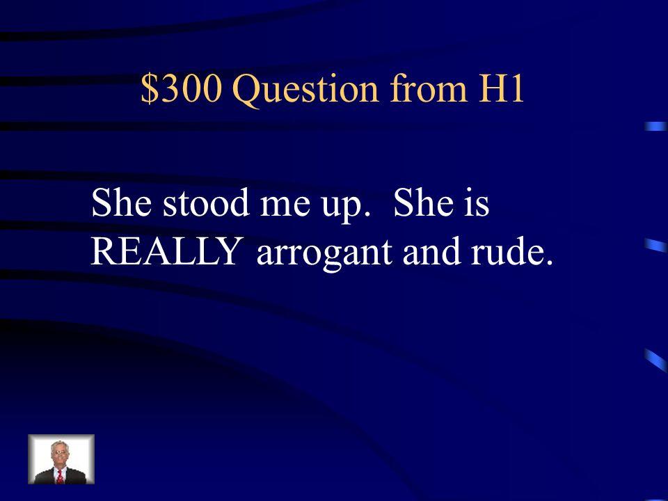 $200 Answer from H1 La comunicación es importante para hacer las paces.