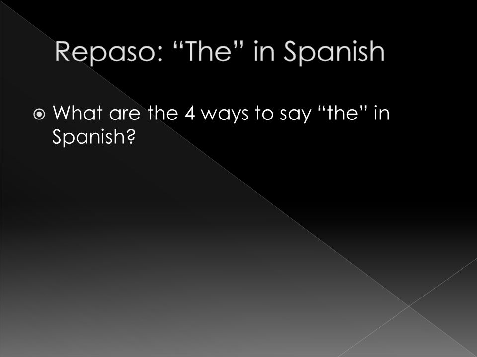 What are the 4 ways to say the in Spanish?