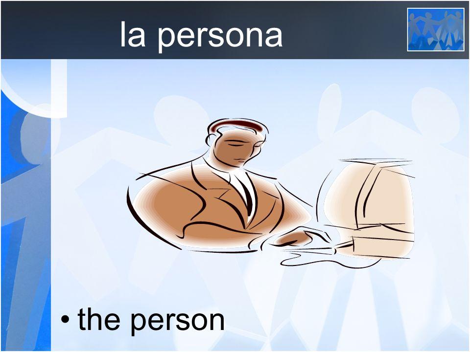 la persona the person