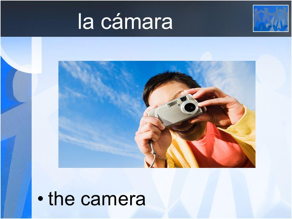 la cámara the camera