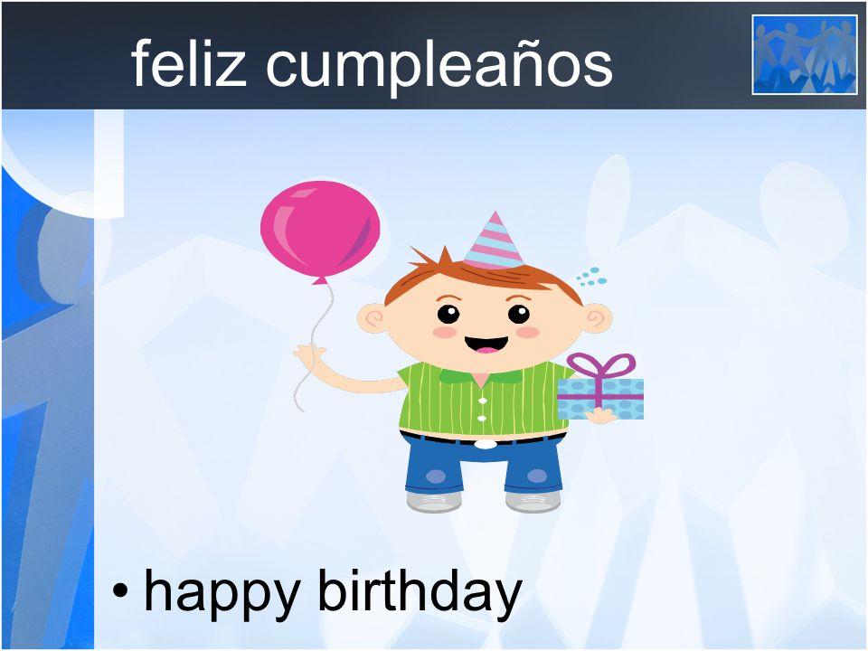 feliz cumpleaños happy birthday