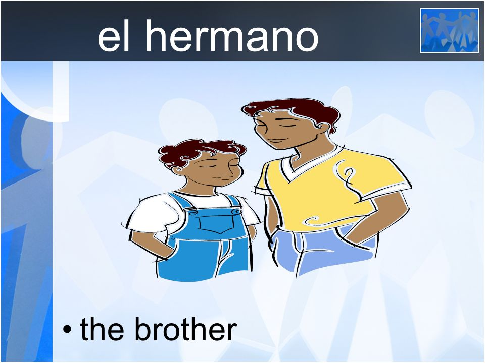 el hermano the brother
