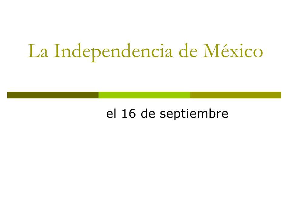 La Independencia de México el 16 de septiembre