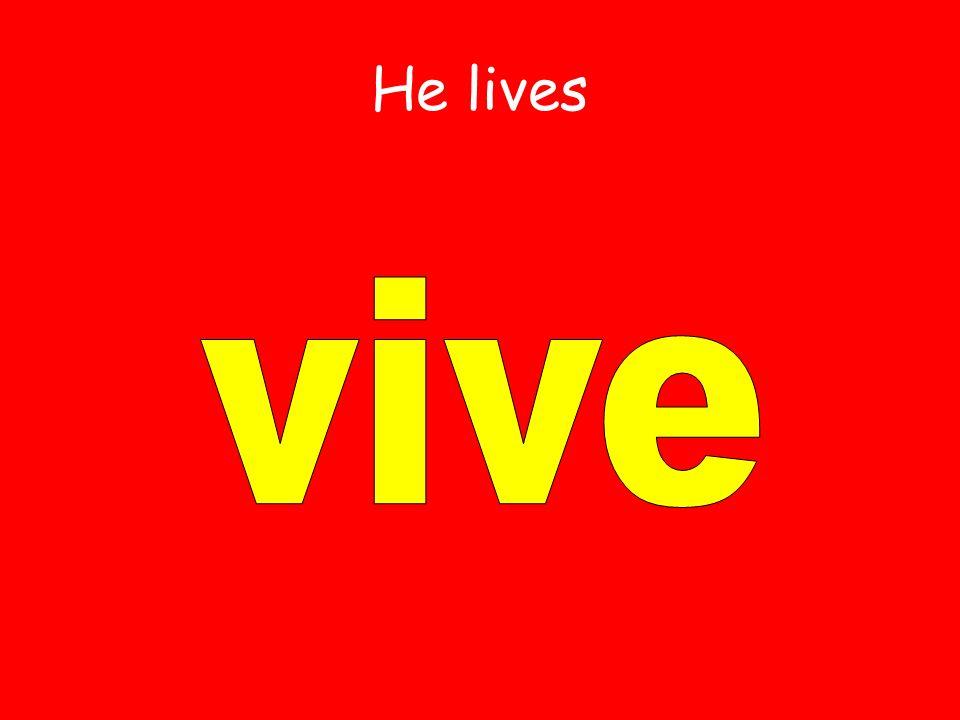 He lives