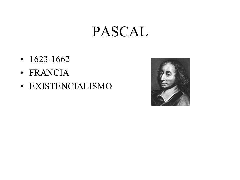 PASCAL 1623-1662 FRANCIA EXISTENCIALISMO